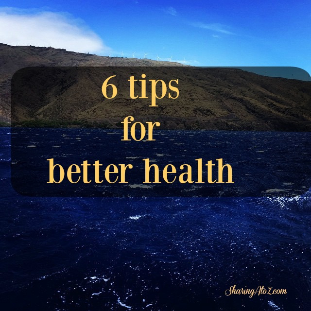six tips for better health